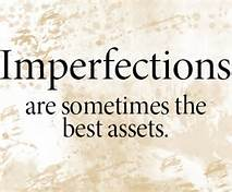 IMPERFECTIONS ARE HUMAN