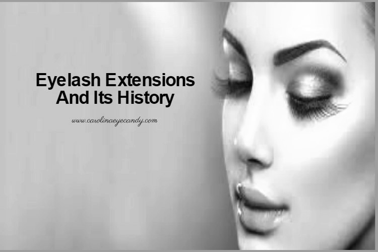 Eyelash Extensions And Its History