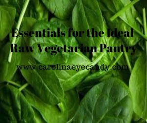Essentials for the Ideal Raw Vegetarian Pantry