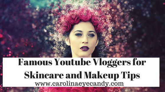 Famous YouTube Vloggers for Skincare and Makeup Tips