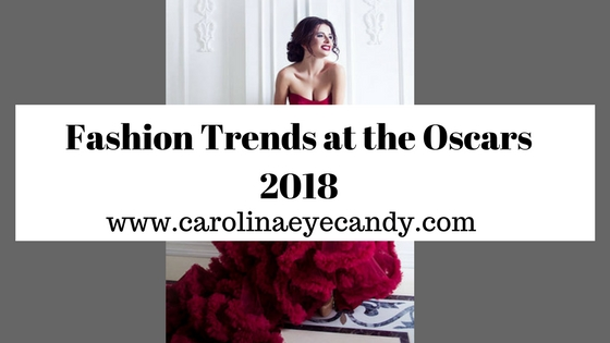Fashion Trends At The Oscars 2018