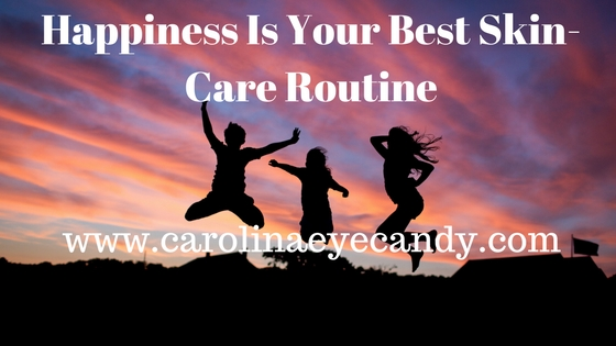 Happiness Is Your Best Skin-Care Routine