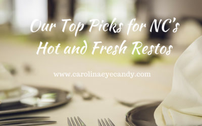Our Top Picks for NC's Hot and Fresh Restos