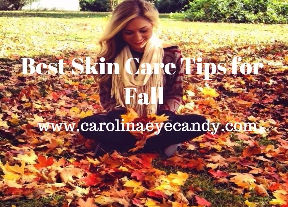 Best Skin Care Tips for Fall