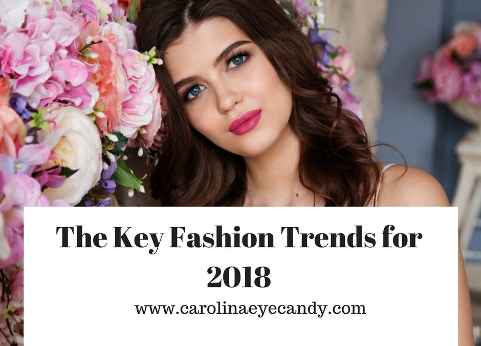 The Key Fashion Trends for 2018