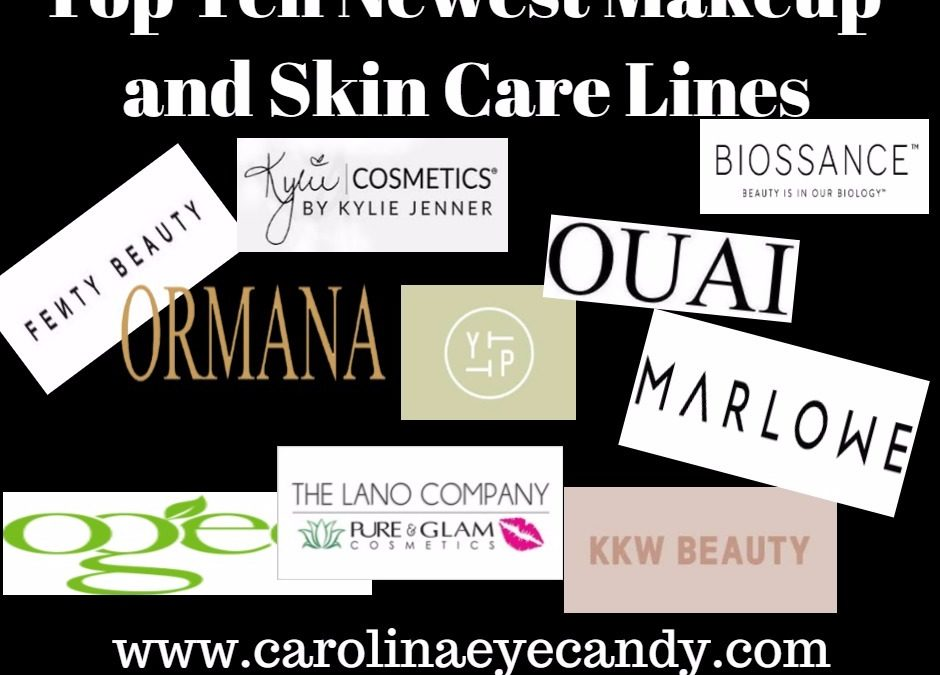 Top Ten Newest Makeup and Skin Care Lines