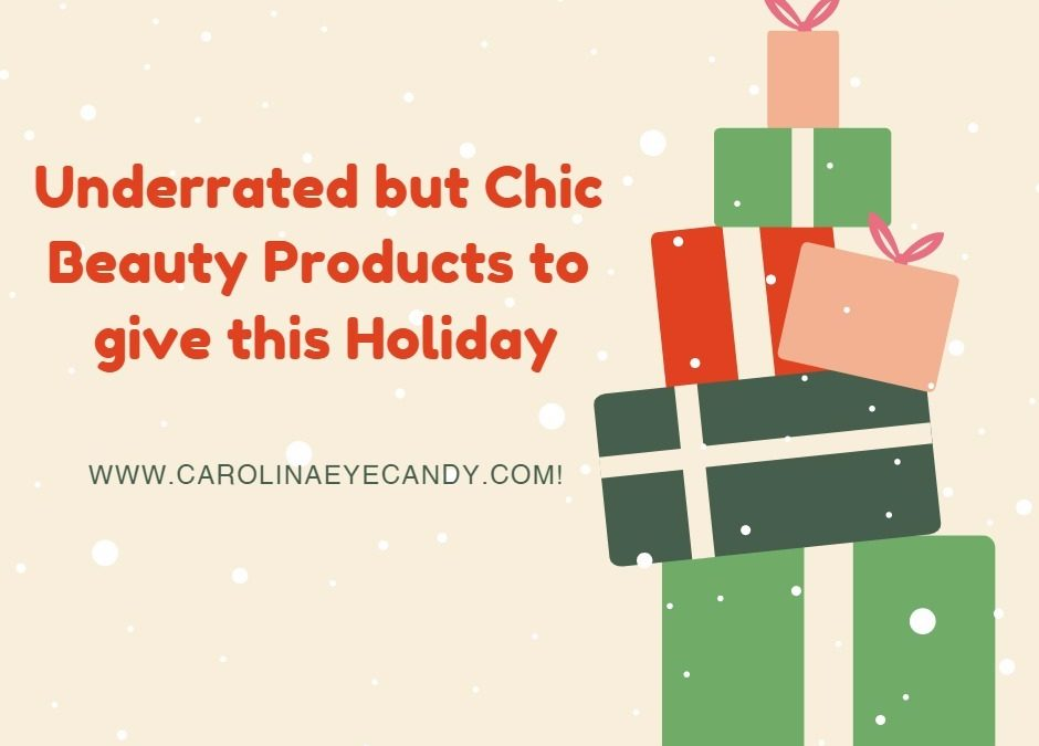 Underrated but Chic Beauty Products to give this Holiday