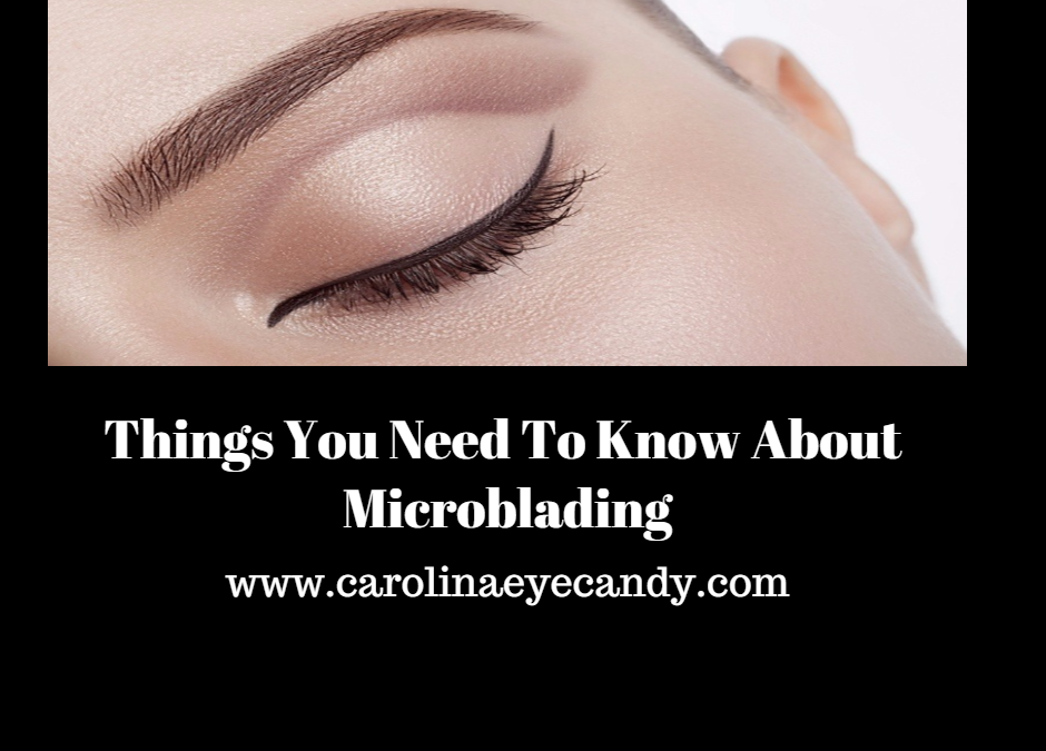 Things You Need To Know About Microblading